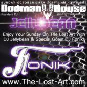 10/29/17 Dodman House Breezeway Sundays featuring Resident DJ Jellybean and Guest Artist FONIK